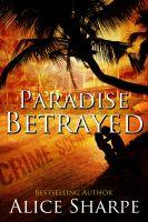 Paradise Betrayed Alice Sharpe