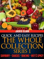 Quick and Easy Recipes-Savory by Jackie Clark